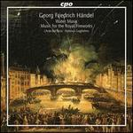 H?ndel: Water Music; Music for the Royal Fireworks