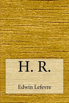 H. R. - Lefevre, Edwin
