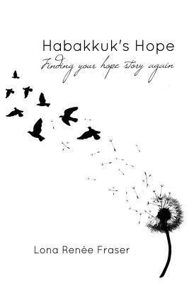 Habakkuk's Hope: Habakkuk's Hope - Fraser, Lona Renee, and Pepoon, Loral (Editor), and Selby, Debi (Editor)