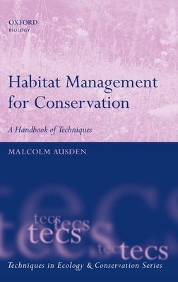 Habitat Management for Conservation: A Handbook of Techniques - Ausden, Malcolm