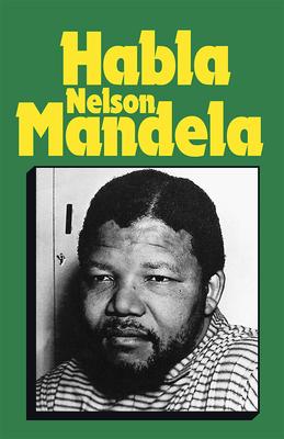 Habla Nelson Mandela - Mandela, Nelson