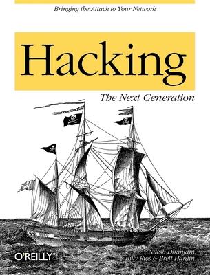 Hacking: The Next Generation - Dhanjani, Nitesh, and Rios, Billy, and Hardin, Brett