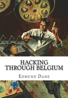 Hacking Through Belgium - Dane, Edmund
