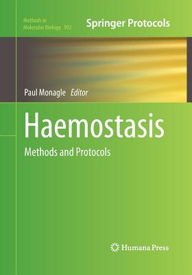Haemostasis: Methods and Protocols - Monagle, Paul (Editor)