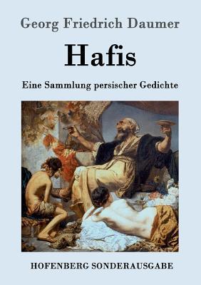 Hafis - Georg Friedrich Daumer