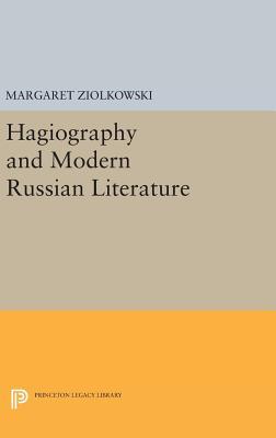Hagiography and Modern Russian Literature - Ziolkowski, Margaret