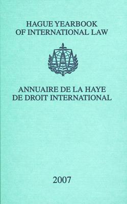 Hague Yearbook of International Law / Annuaire de la Haye de Droit International, Vol. 20 (2007) - Kiss, A Ch (Editor), and Lammers, Johan G (Editor)