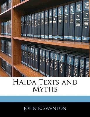 Haida Texts and Myths - Swanton, John R
