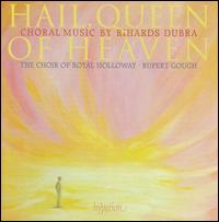 Hail, Queen of Heaven: Choral Music of Rihards Dubra - Aimée Iggulden (alto); Alexander Norman (organ); Amber Gill (alto); Helena Gullan (alto); Natalie Leeder (soprano);...