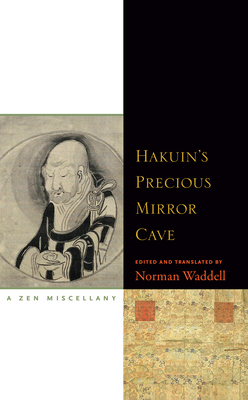 Hakuin's Precious Mirror Cave: A Zen Miscellany - Waddell, Norman (Editor)