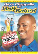 Half Baked [P&S] [Fully Baked Edition]