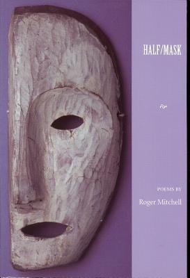 Half/Mask - Mitchell, Roger