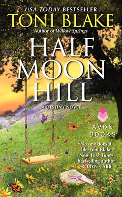 Half Moon Hill: A Destiny Novel - Blake, Toni
