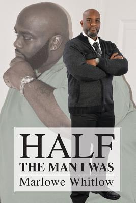 Half the Man I Was - Whitlow, MR Marlowe