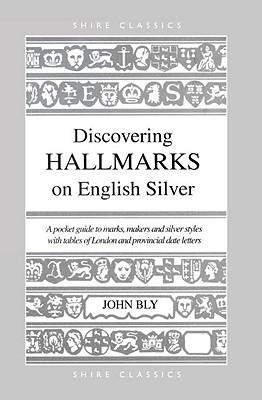 Hall Marks on English Silver - Bly, John