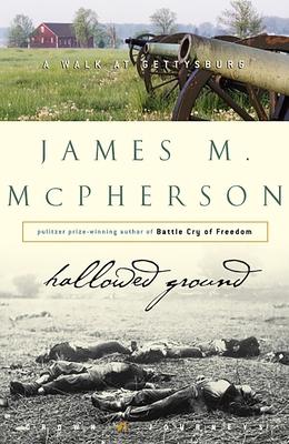 Hallowed Ground: A Walk at Gettysburg - McPherson, James M