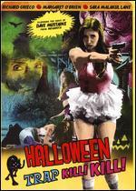 Halloween Pussy Trap! Kill! Kill!