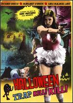 Halloween Trap Kill! Kill! - Jared Cohn