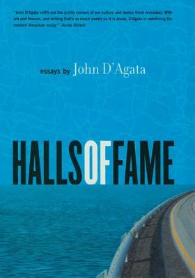 Halls of Fame: Essays - D'Agata, John