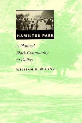 Hamilton Park: A Planned Black Community in Dallas - Wilson, William H