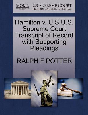 Hamilton V. U S U.S. Supreme Court Transcript of Record with Supporting Pleadings - Potter, Ralph F