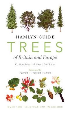 Hamlyn Guide Trees of Britain and Europe - Humphries, C.J., and Press, J. R., and Sutton, D.A.