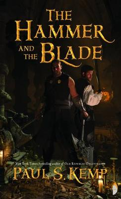 Hammer and the Blade - Kemp, Paul S.