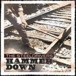 Hammer Down - The SteelDrivers