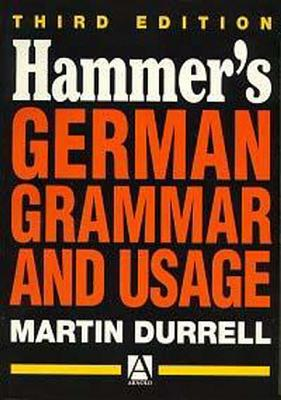 Hammer's German Grammar and Usage - Durrell, Martin (Editor)