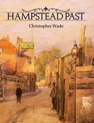 Hampstead Past - Wade, Nicholas, and Wade Nicholas
