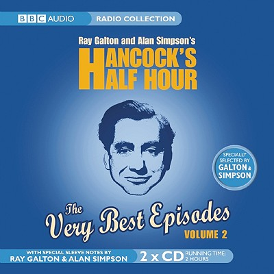 Hancock's Half Hour: The Very Best Episodes, Volume 2 - Simpson, Alan, and Galton, Ray, and Full Cast (Read by)