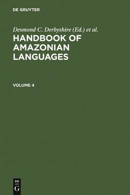 Handbook Amazonian Languages - Derbyshire, Desmond C (Editor), and Pullum, Geoffrey K (Editor)