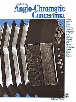 Handbook for Anglo-Chromatic Concertina - Watson, Roger