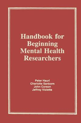Handbook for Beginning Mental Health Researchers - Hauri, Peter J