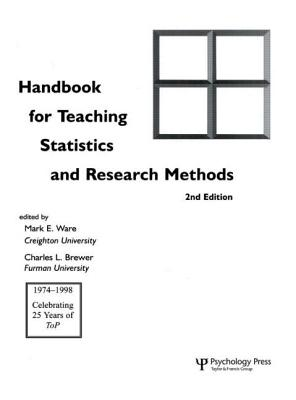 Handbook for Teaching Statistics and Research Methods - Ware, Mark E (Editor), and Brewer, Charles L (Editor)