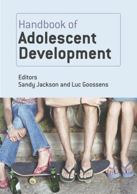 Handbook of Adolescent Development - Jackson, Sandy (Editor), and Goossens, Luc (Editor)
