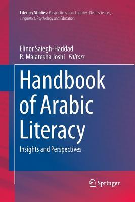 Handbook of Arabic Literacy: Insights and Perspectives - Saiegh-Haddad, Elinor (Editor)