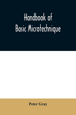 Handbook of basic microtechnique - Gray, Peter