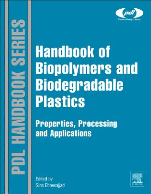Handbook of Biopolymers and Biodegradable Plastics: Properties, Processing and Applications - Ebnesajjad, Sina (Editor)