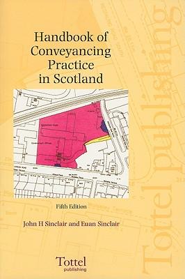 Handbook of Conveyancing Practice in Scotland - Sinclair, John Henderson, and Sinclair, Euan Fraser Fitzpatrick