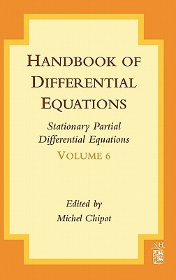 Handbook of Differential Equations: Stationary Partial Differential Equations, 6 - Chipot, Michel (Editor)