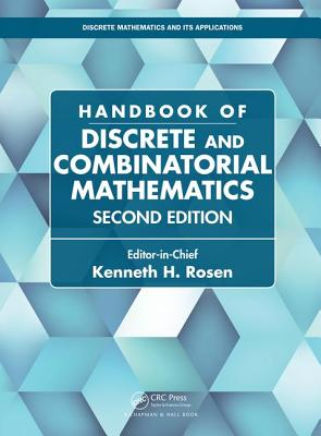 Handbook of Discrete and Combinatorial Mathematics, Second Edition - Rosen, Kenneth H, Dr. (Editor)