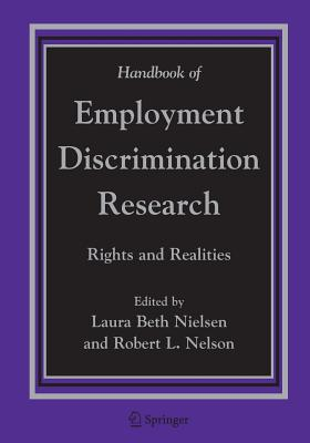 Handbook of Employment Discrimination Research: Rights and Realities - Nielsen, Laura Beth (Editor), and Nelson, Robert L. (Editor)