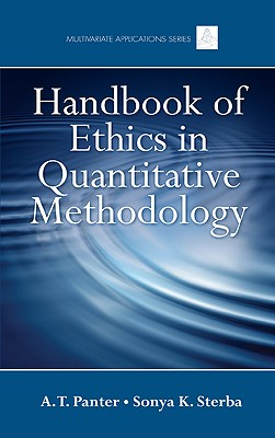 Handbook of Ethics in Quantitative Methodology - Panter, A T (Editor), and Sterba, Sonya K (Editor)