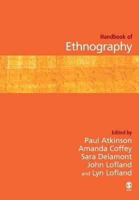 Handbook of Ethnography - Atkinson, Paul (Editor), and Delamont, Sara (Editor), and Coffey, Amanda (Editor)