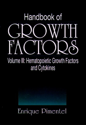 Handbook of Growth Factors, Volume 3 - Pimentel, Enrique