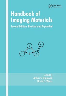 Handbook of Imaging Materials, Second Edition, - Diamond, Arthur S (Editor)