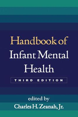 Handbook of Infant Mental Health - Zeanah, Charles H, Jr., MD (Editor)