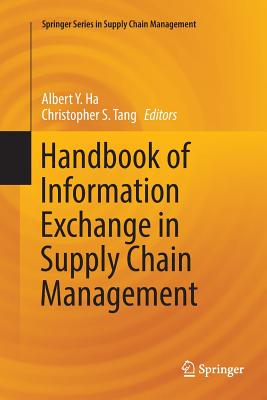 Handbook of Information Exchange in Supply Chain Management - Ha, Albert Y (Editor), and Tang, Christopher S (Editor)
