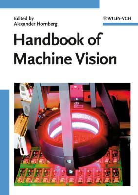 Handbook of Machine Vision - Hornberg, Alexander (Editor)